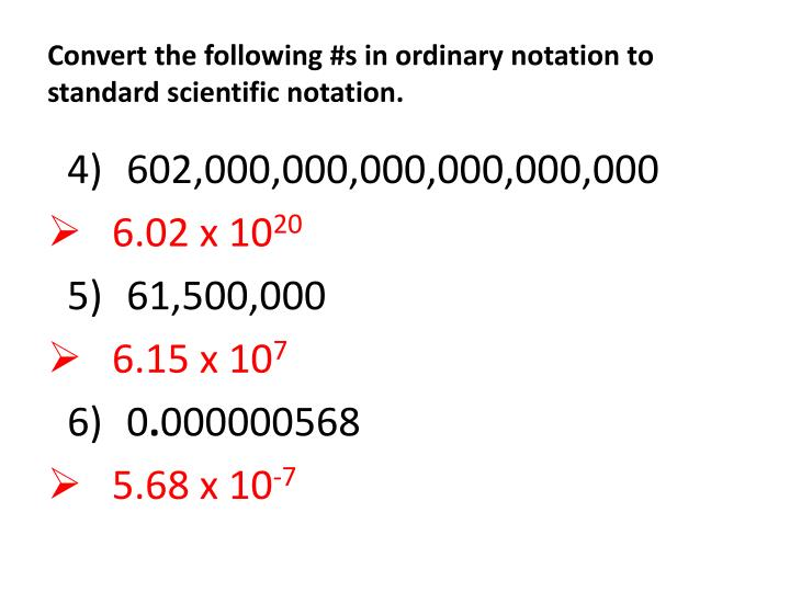 Convert the following s in ordinary notation to standard scientific notation1