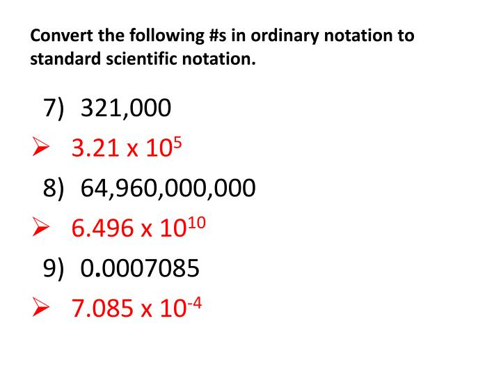 Convert the following #s in ordinary notation to standard scientific notation.