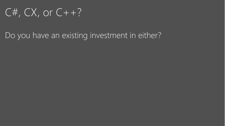 C#, CX, or C++?