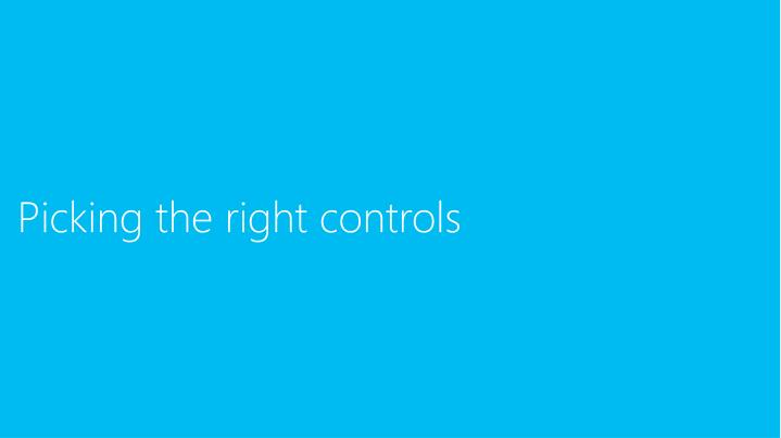 Picking the right controls