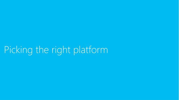Picking the right platform