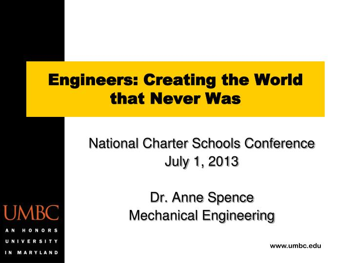 engineers creating the world that never was