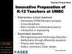 innovative preparation of k 12 teachers at umbc