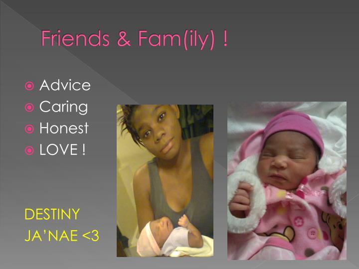Friends & Fam(ily) !