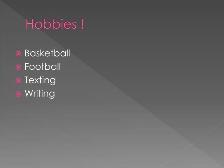 Hobbies !