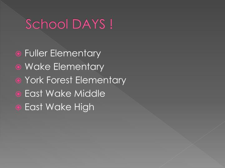School DAYS !