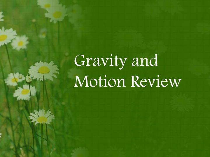 Gravity and motion review