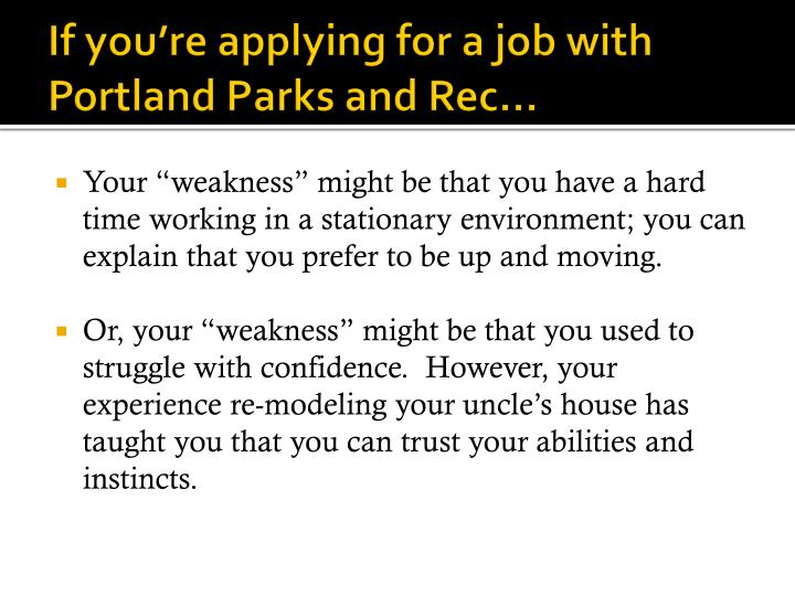 If you're applying for a job with Portland Parks and Rec…