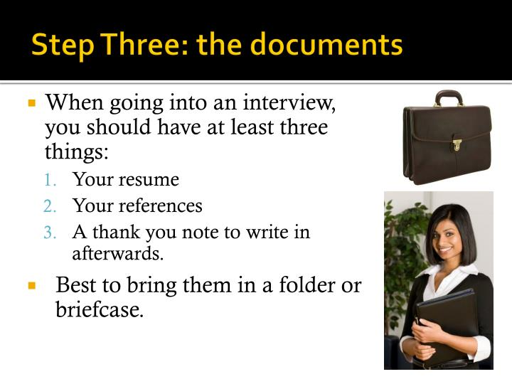 Step Three: the documents