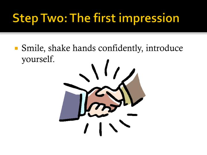 Step Two: The first impression