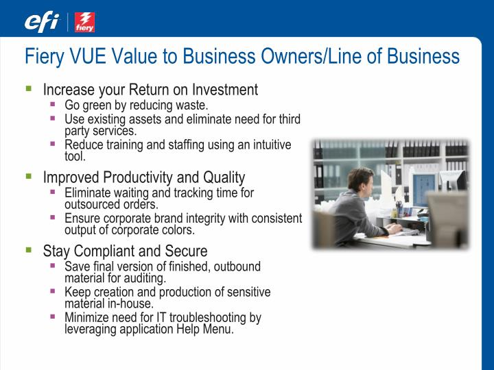 Fiery VUE Value to Business Owners/Line of Business