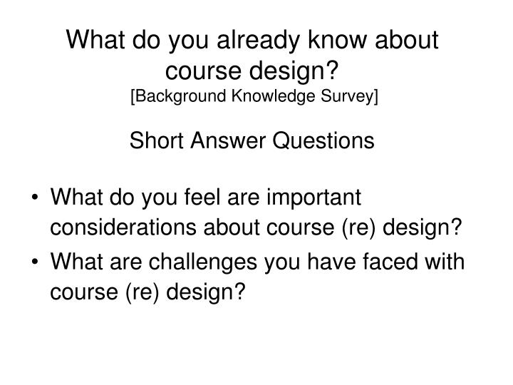 What do you already know about course design?