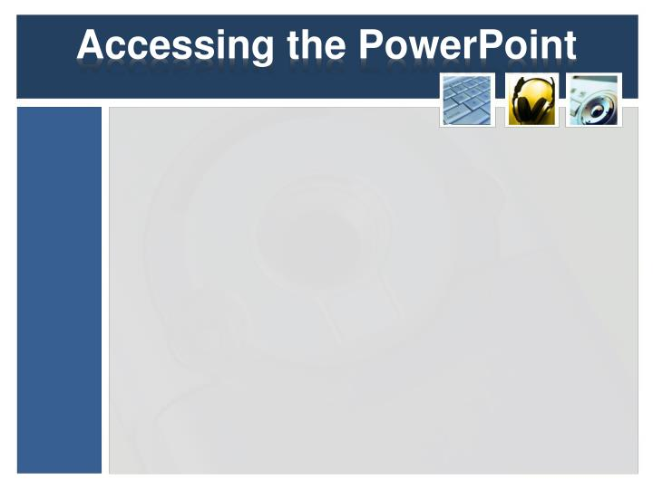 Accessing the PowerPoint