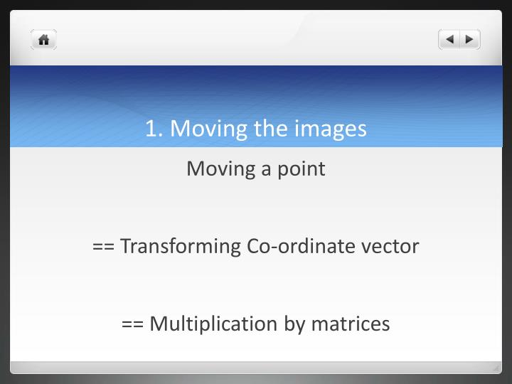 1. Moving the images