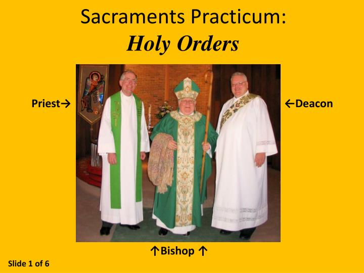 Sacraments practicum holy orders
