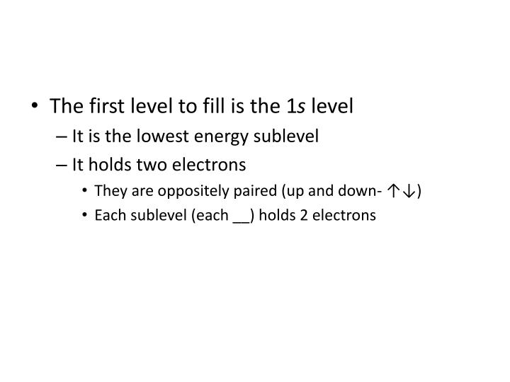 The first level to fill is the 1