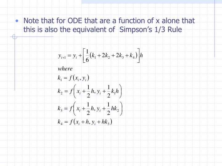 Note that for ODE that are a function of x alone that this is also the equivalent of  Simpson's 1/3 Rule