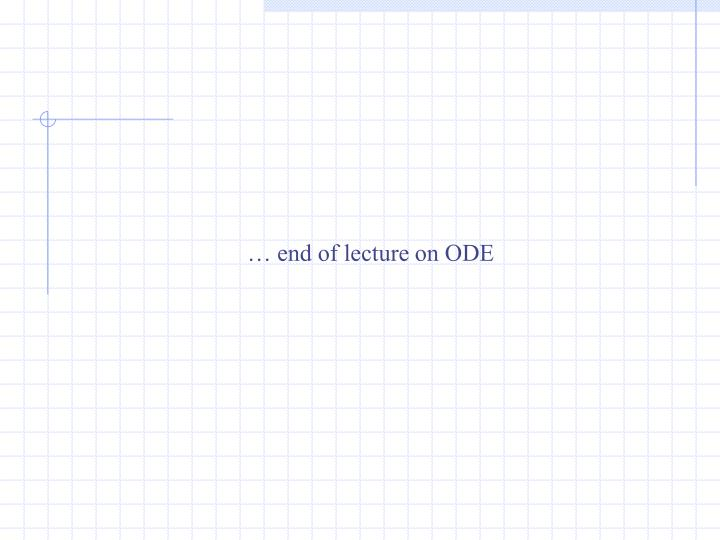 … end of lecture on ODE