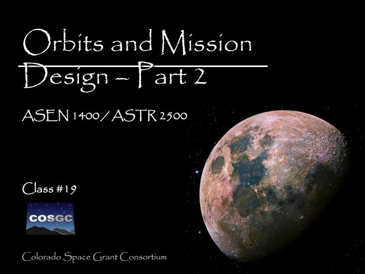 Orbits and Mission Design – Part 2