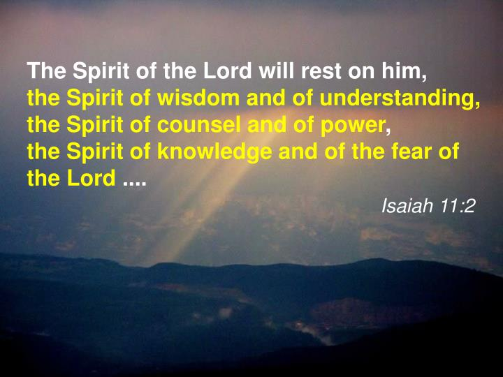 The Spirit of the Lord will rest on him,