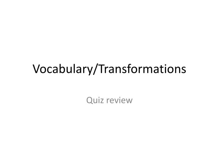 Vocabulary transformations