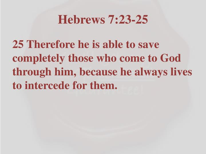 Hebrews 7:23-25