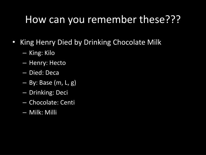 How can you remember these???