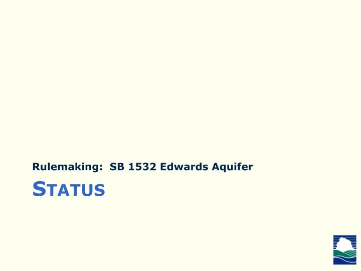Rulemaking:  SB 1532 Edwards Aquifer