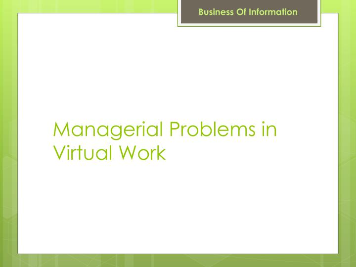 Managerial Problems in Virtual