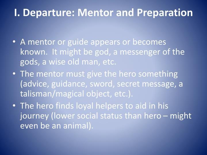 I. Departure: Mentor and Preparation