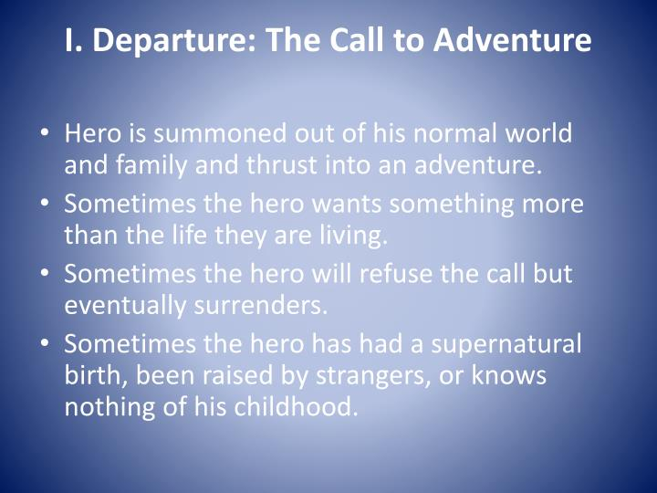 I. Departure: The Call to Adventure