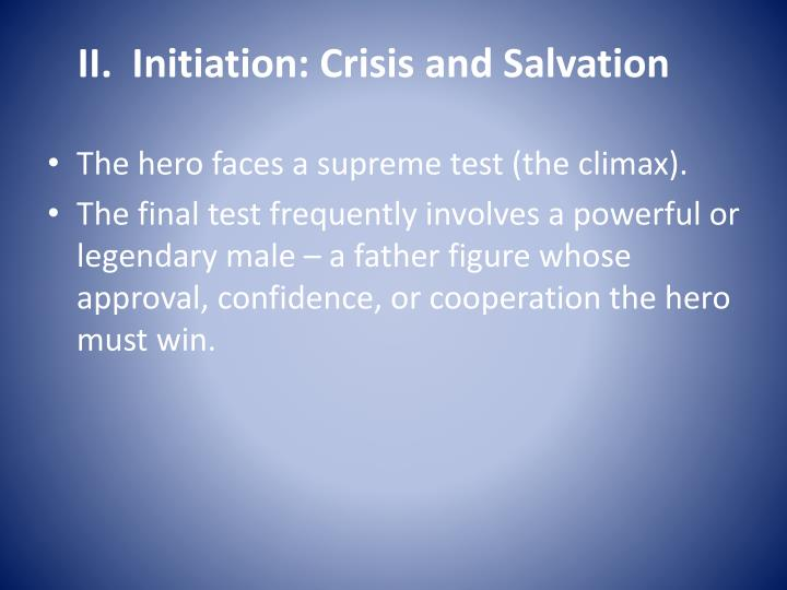 II.  Initiation: Crisis and Salvation
