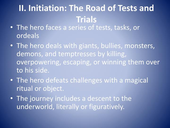 II. Initiation: The Road of Tests and Trials