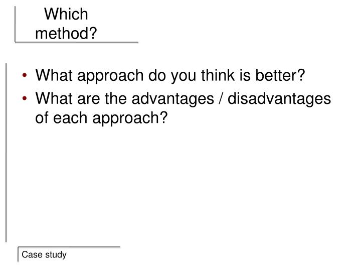 Which method?