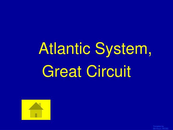 Atlantic System,