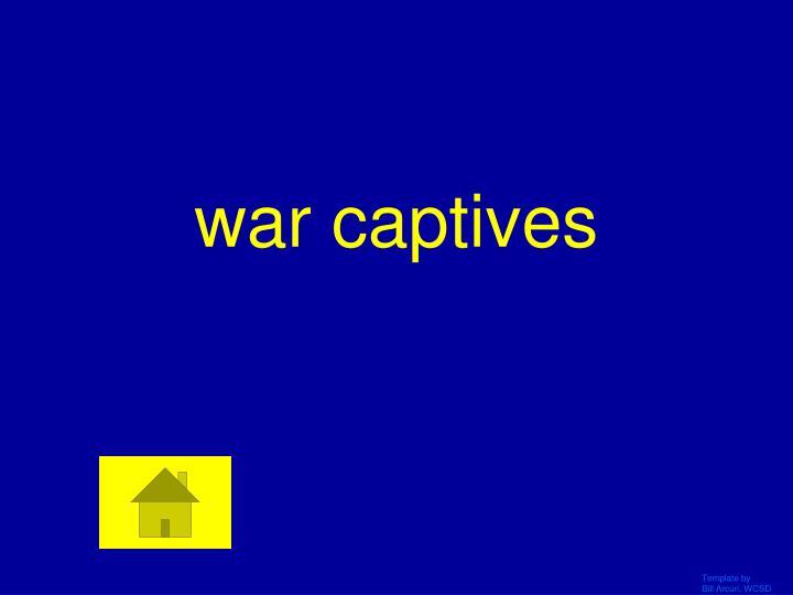 war captives
