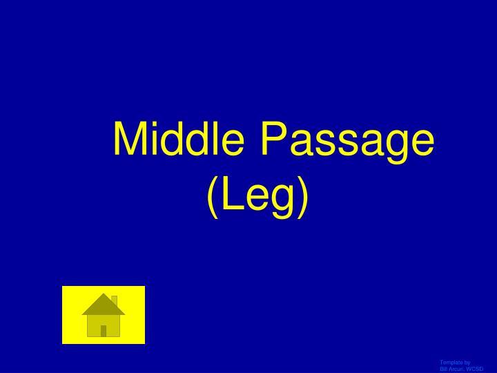 Middle Passage (Leg)
