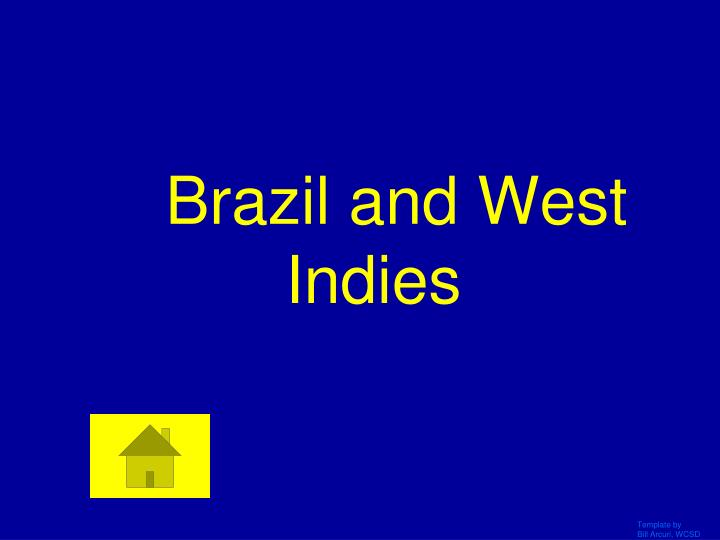 Brazil and West Indies