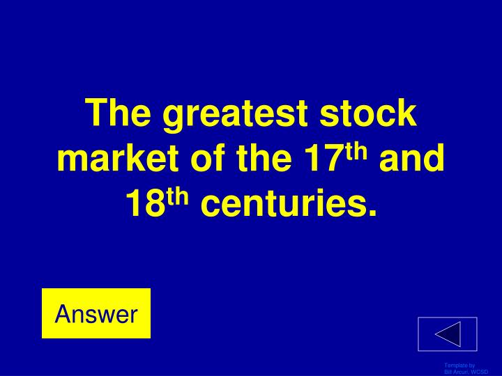 The greatest stock market of the 17