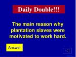 the main reason why plantation slaves were motivated to work hard