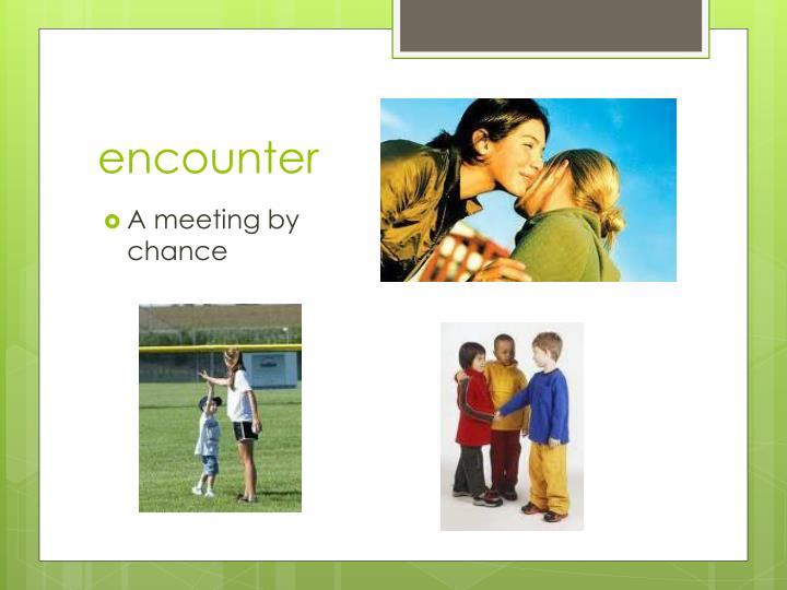 encounter
