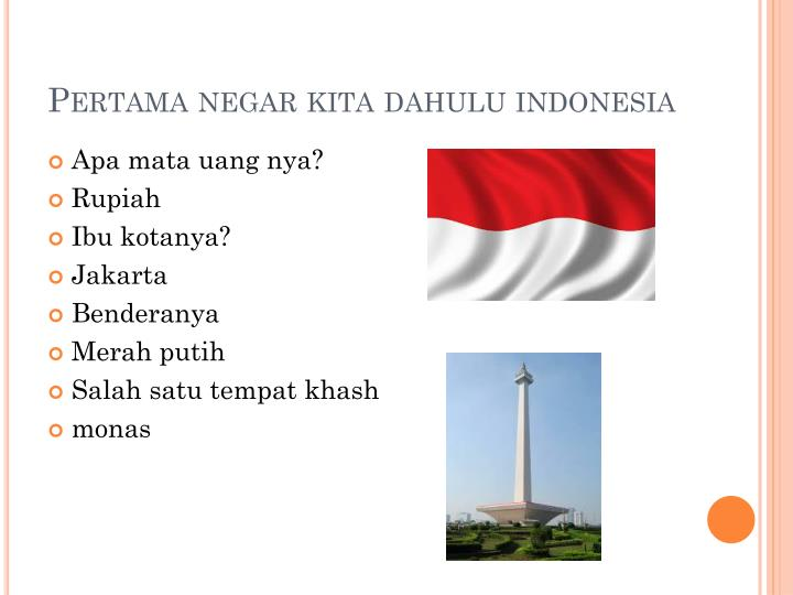 Pertama negar kita dahulu indonesia