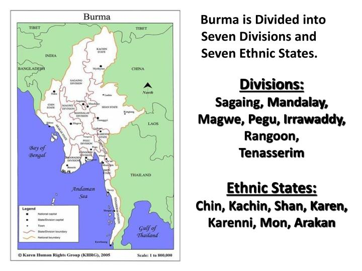 Burma is Divided into Seven Divisions and Seven Ethnic States.