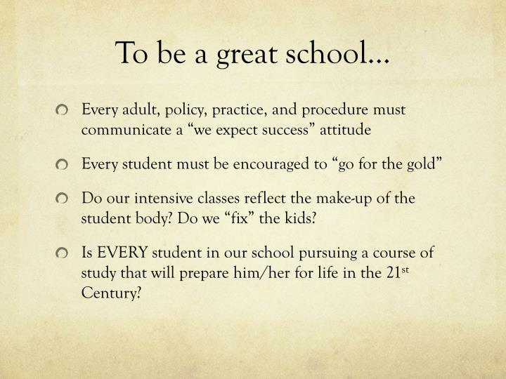 To be a great school…