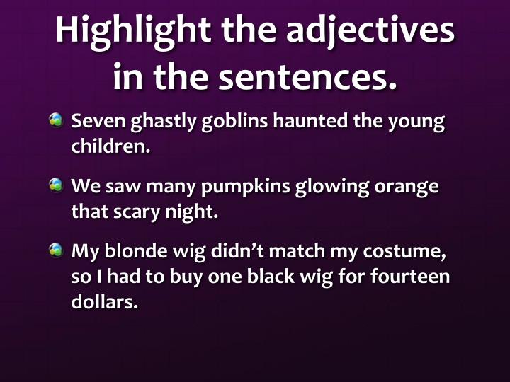 Highlight the adjectives in the sentences.