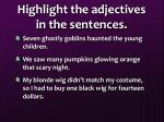 highlight the adjectives in the sentences