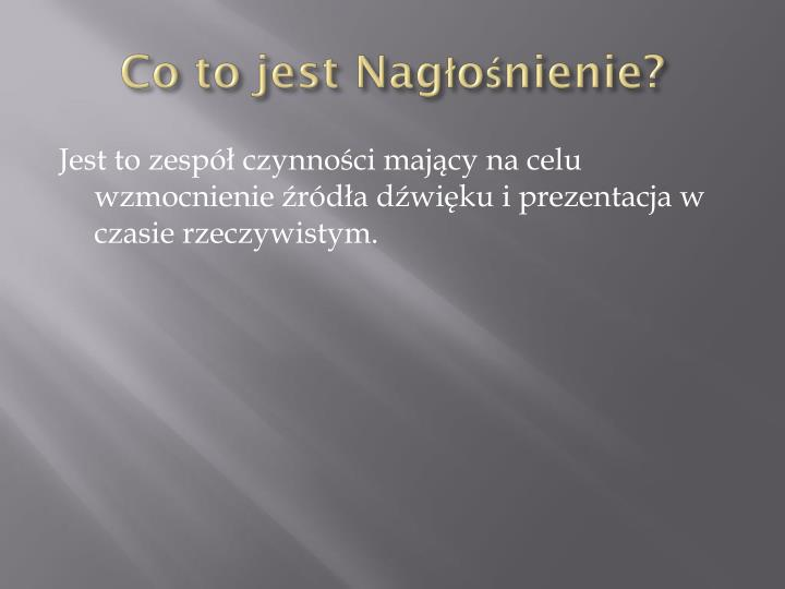 Co to jest Nagłośnienie?