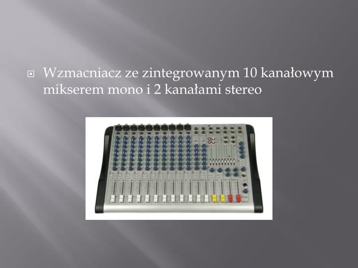 Wzmacniacz ze zintegrowanym 10 kanałowym mikserem mono i 2 kanałami stereo