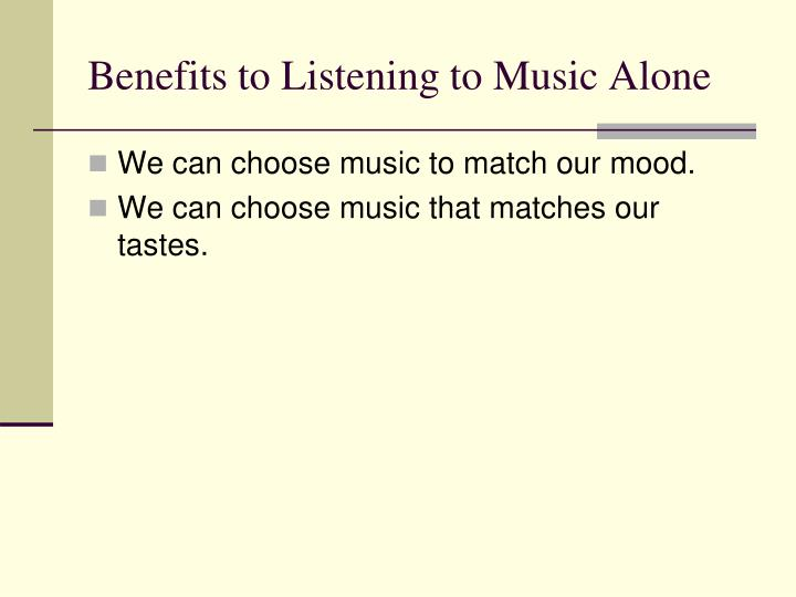Benefits to Listening to Music Alone