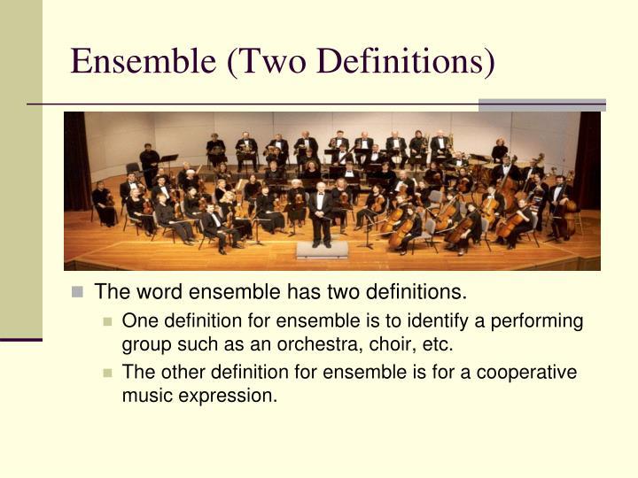 Ensemble (Two Definitions)